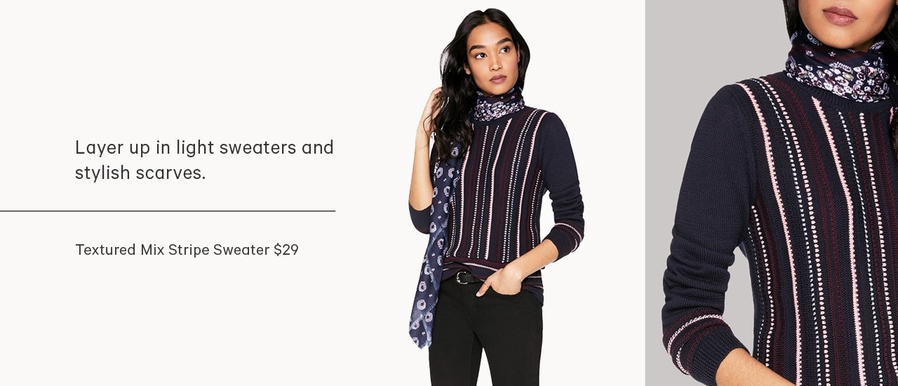 Layer up in light sweaters and stylish scarves