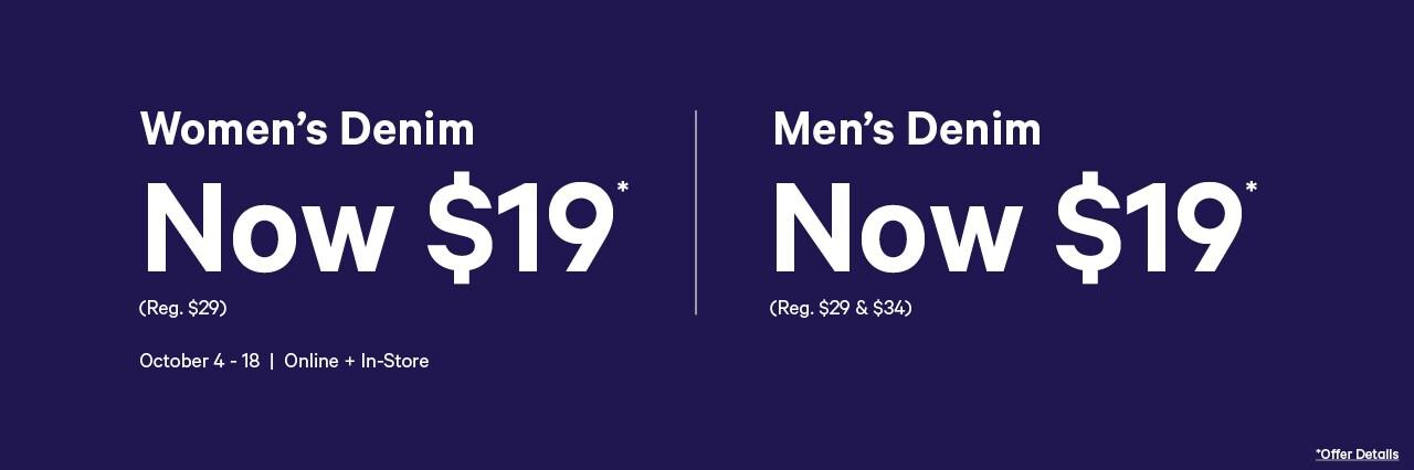 Women's and men's denim now 19 dollars. October 4 to October 18