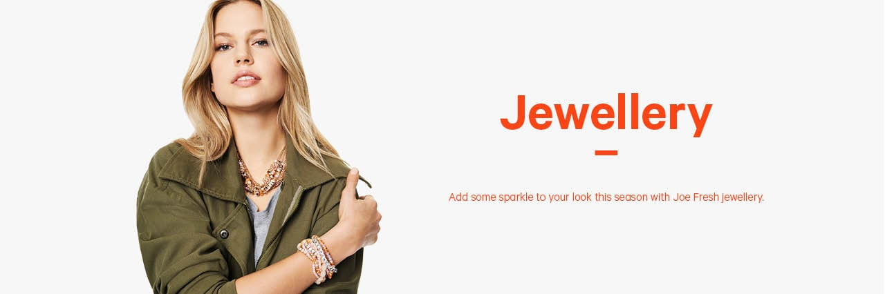 Jewellery. Add some sparkle to your look this season with Joe Fresh jewellery