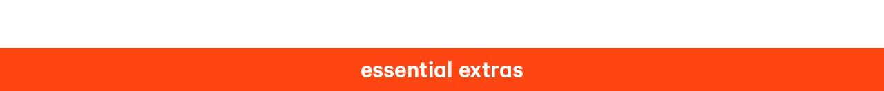 Essential Extras