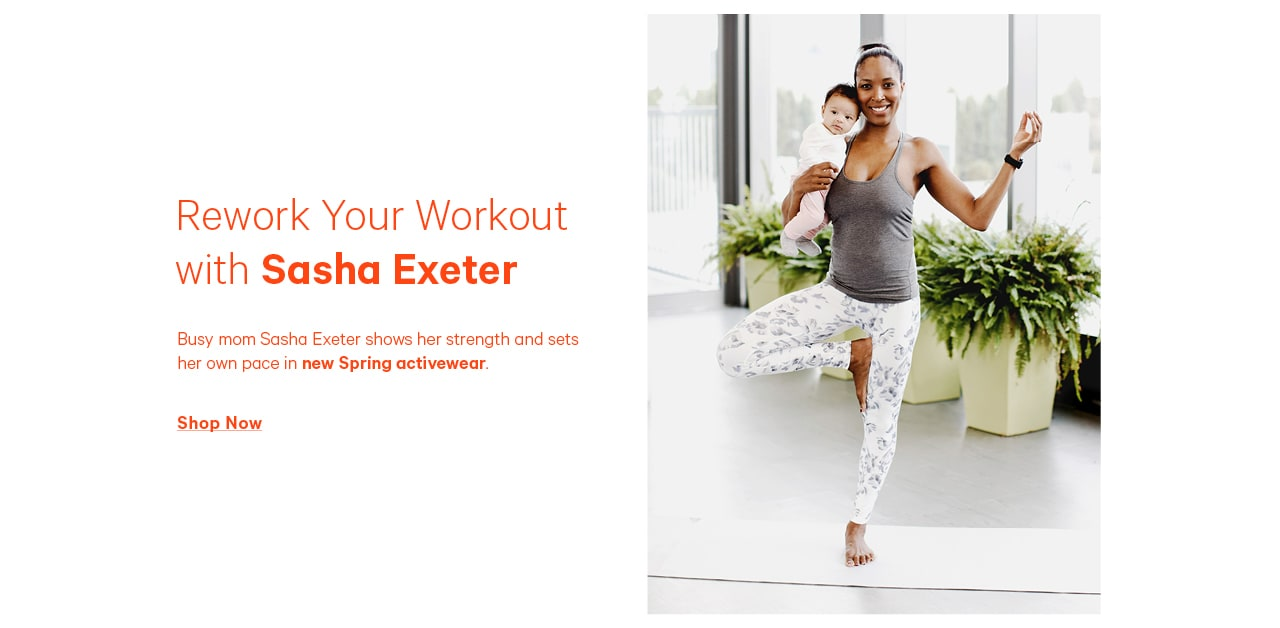 Rework your workout with Sasha Exeter. Shop now