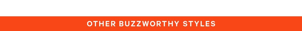 Buzzworthy styles