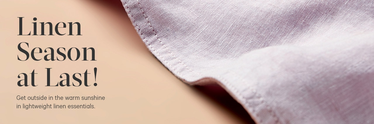 Get warm outside in the sunshine with our new essential linen