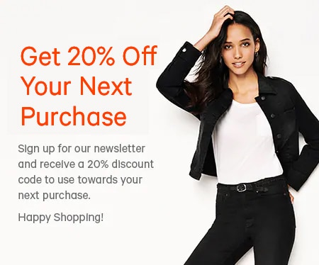 20 percent off your next purchase if you sign up for Joe Fresh Newsletter