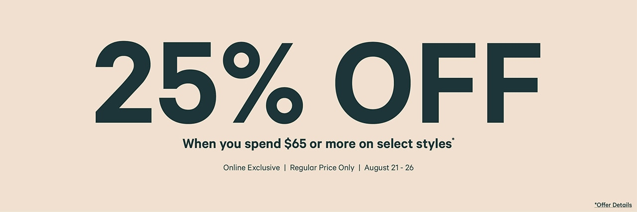 Get 25 percent off when you spend 65 dollars or more.