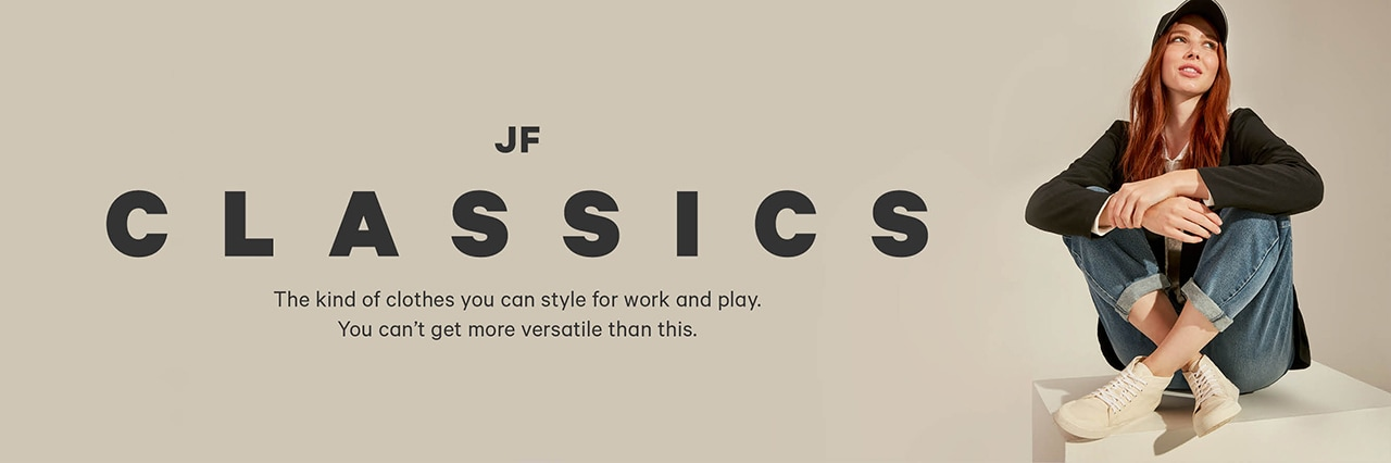 Joe fresh classics. The kind of clothes you can style for work and play. You can't get more versatile than this.