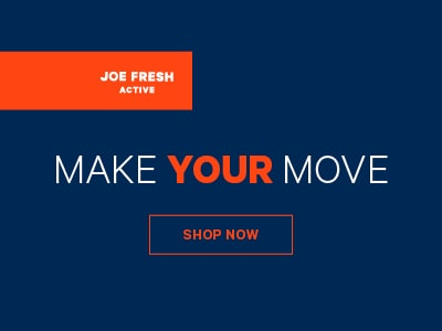 Joe Fresh Active Make Your Move Shop Now