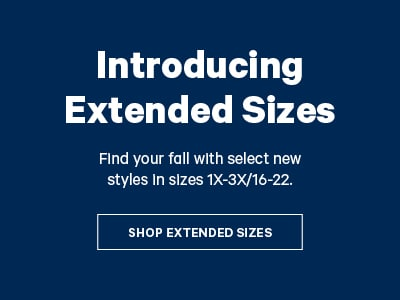 Introducing Extended Sizes. Find you fall with select new styles in sizes 1x-3x/16-22. Shop Extended Sizes