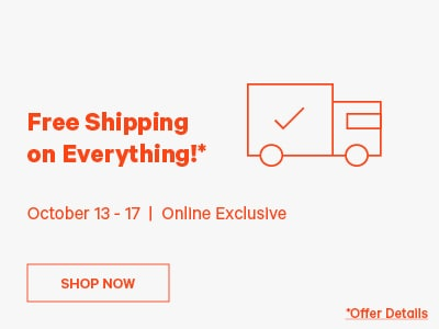 Free Shipping on Everything! October 13-17 Online Exclusive Shop Now