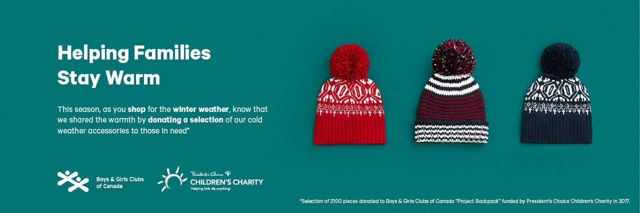 Helping Families Stay Warm. This season as you shop for the winter weather, know that we shared the warmth by donating a selection of our cold weather accessories to those in need.