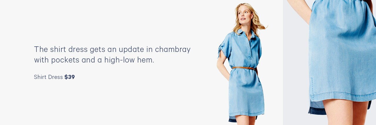 The shirt dress gets an update in chambray with pockets and a high-low hem.