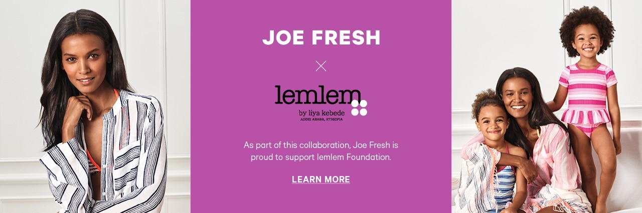Joe Fresh x LemLem by Liya Kebede Learn More
