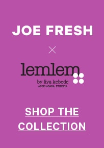 Joe Fresh x LemLem by Liya Kebede Shop the Collection