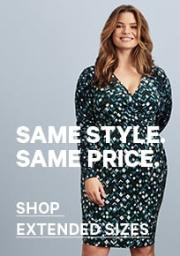 Same Style, Same Price. Shop Extended Sizes