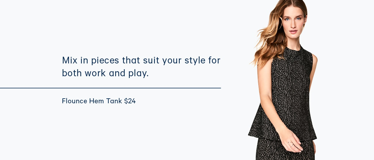Mix in pieces that suit your style for both work and play.